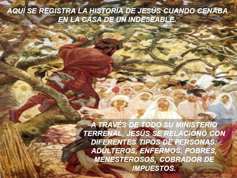 JESÚS LE DIJO: HOY TU Y TU FAMILIA SE HAN SALVADO. POR ESO EL HIJO DEL HOMBRE VINO AQUÍ. ESTOY AQUÍ PARA SALVAR A TODOS LOS PERDIDOS Y A LOS QUE SUFRE