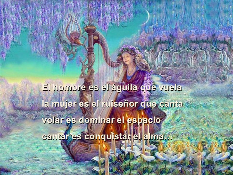 El hombre piensa la mujer sueña el pensar es tener en el cráneo una larva soñar es tener en la frente una aureola…