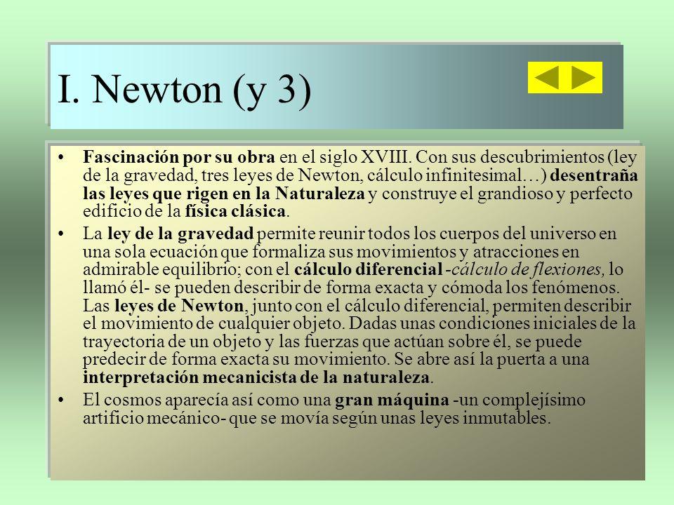 *Moral natural (1) El hombre, que conoce las leyes de la Naturaleza (gracias a Newton), toma la Naturaleza como instancia última o marco de referencia: La Naturaleza como fuente de toda verdad, belleza, bien y norma moral (moral natural).