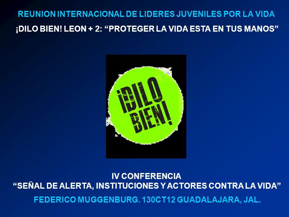 REUNION INTERNACIONAL DE LIDERES JUVENILES POR LA VIDA ¡DILO BIEN.