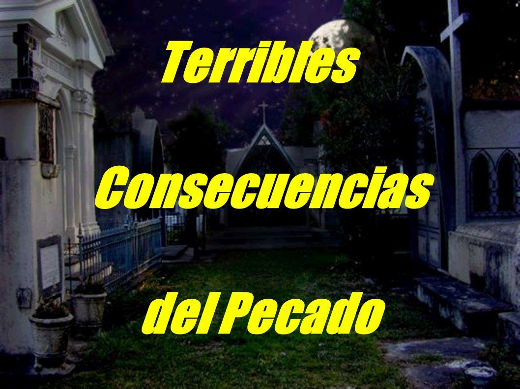 Terribles Consecuencias del Pecado