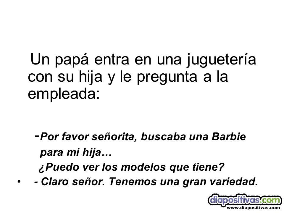 - Señor…la Barbie divorciada viene….