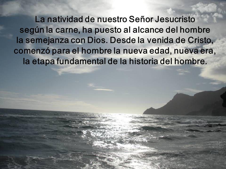 El Verbo del Padre quiere, ante todo, hacer partícipe al hombre de su misma divina existencia, nos bajó a la tierra su Cielo, que es el conocimiento y
