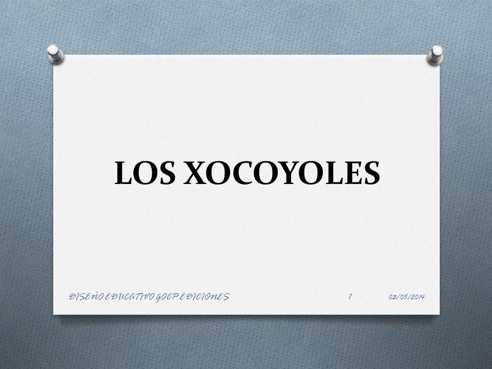 LOS XOCOYOLES 03/05/2014 DISEÑO EDUCATIVO GOCP EDICIONES1