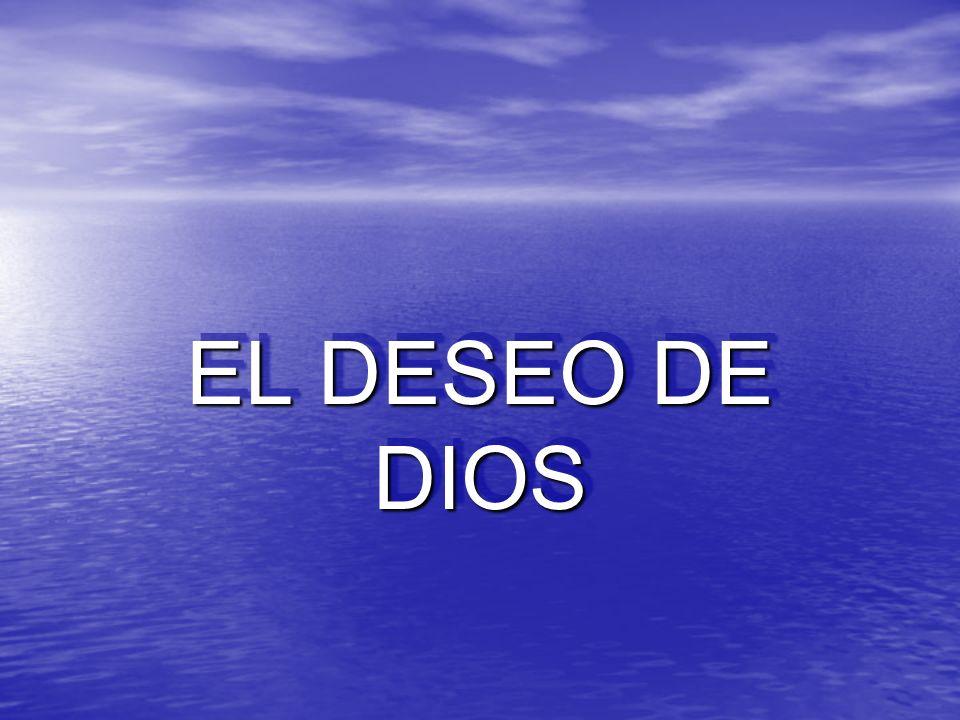 EL DESEO DE DIOS