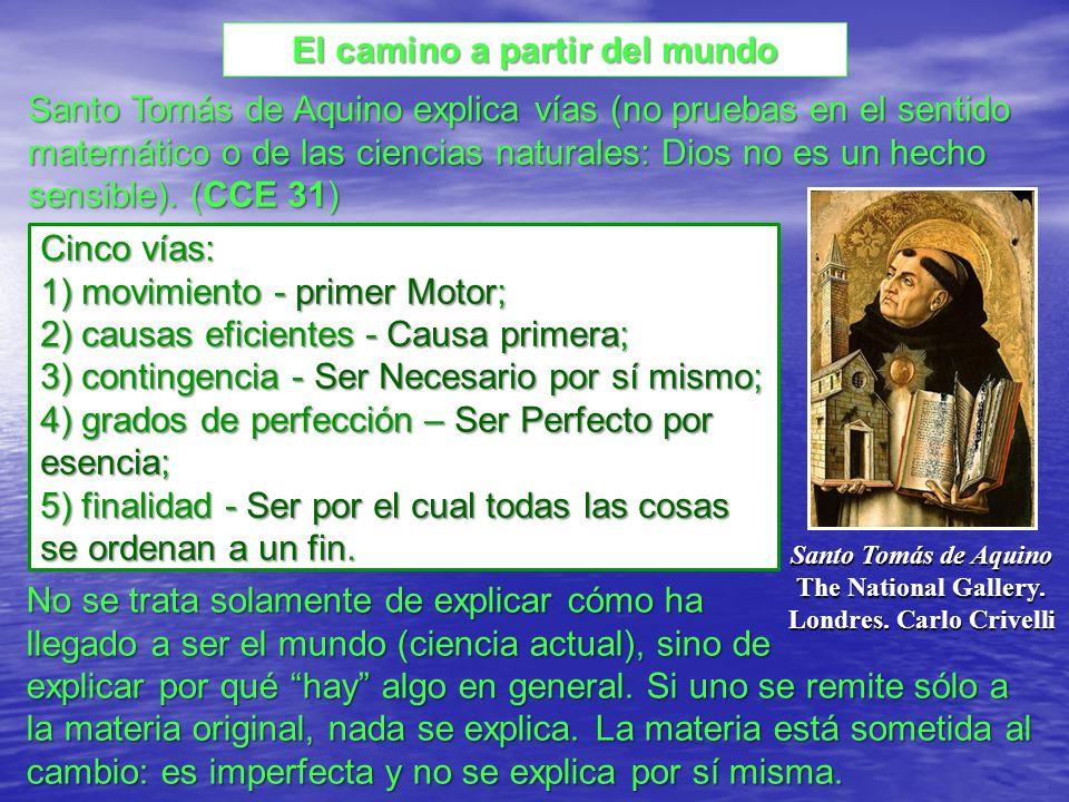 Santo Tomás de Aquino explica vías (no pruebas en el sentido matemático o de las ciencias naturales: Dios no es un hecho sensible).