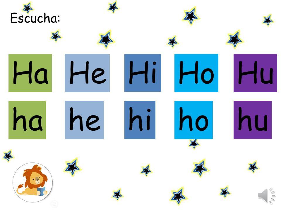 Escucha la sílaba y haz click en ella: HaHe Hi Hu Ho hahe hi hu ho