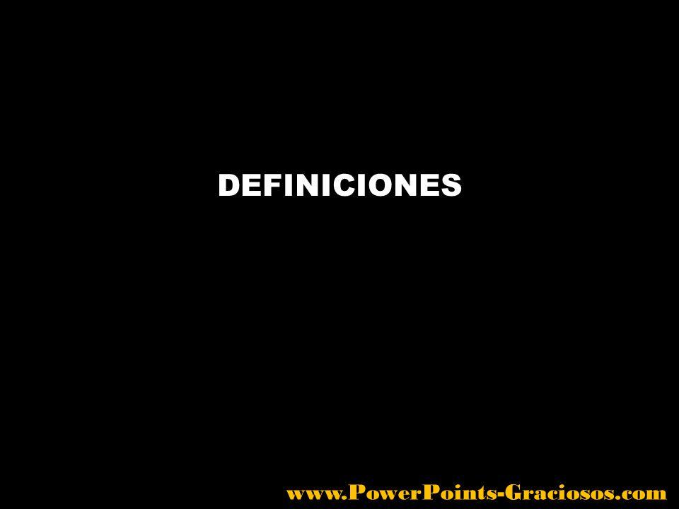 DEFINICIONES www.PowerPoints-Graciosos.com