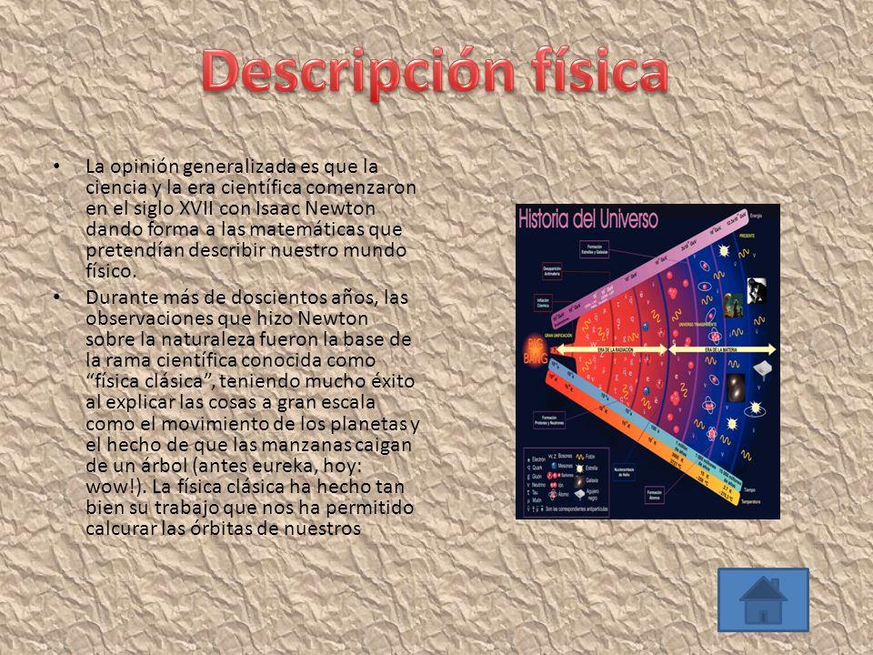 La opinión generalizada es que la ciencia y la era científica comenzaron en el siglo XVII con Isaac Newton dando forma a las matemáticas que pretendía