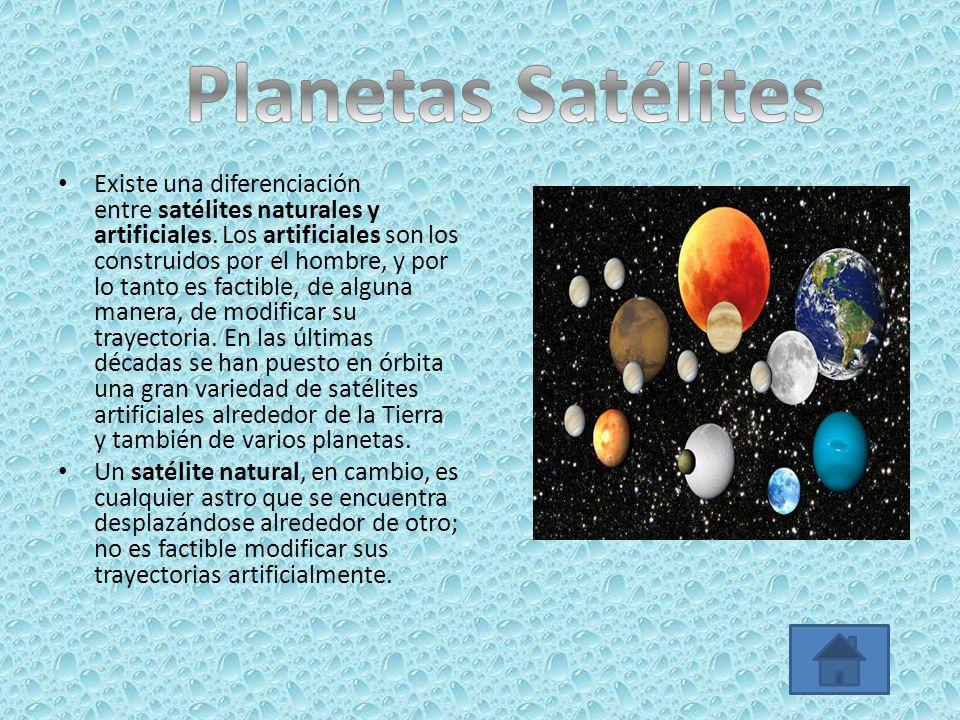 Existe una diferenciación entre satélites naturales y artificiales. Los artificiales son los construidos por el hombre, y por lo tanto es factible, de