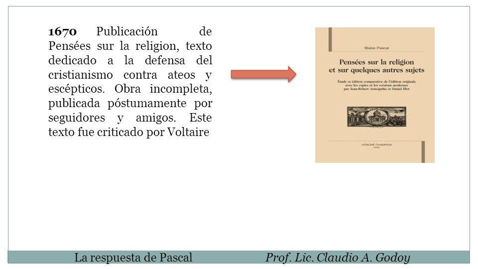 1670Publicación de Pensées sur la religion, texto dedicado a la defensa del cristianismo contra ateos y escépticos. Obra incompleta, publicada póstuma