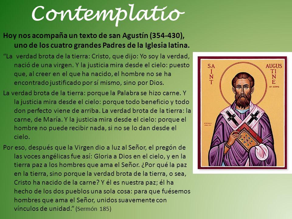 Hoy nos acompaña un texto de san Agustín (354-430), uno de los cuatro grandes Padres de la Iglesia latina.