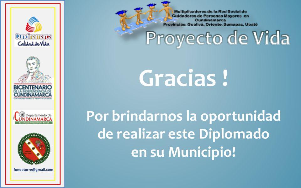 Gracias ! Por brindarnos la oportunidad de realizar este Diplomado en su Municipio!