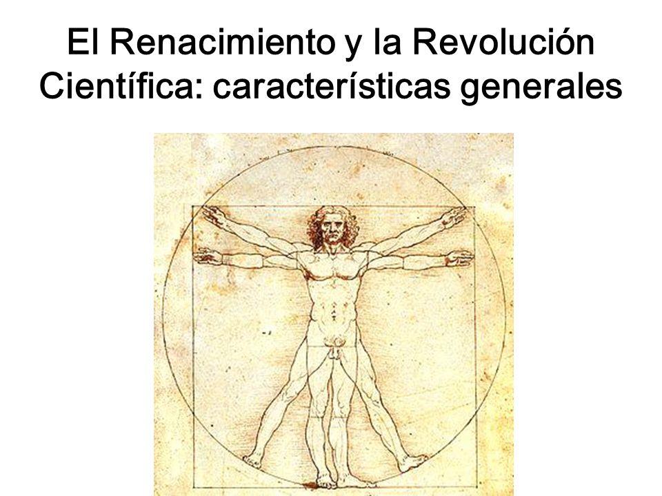 El Renacimiento y la Revolución Científica: características generales