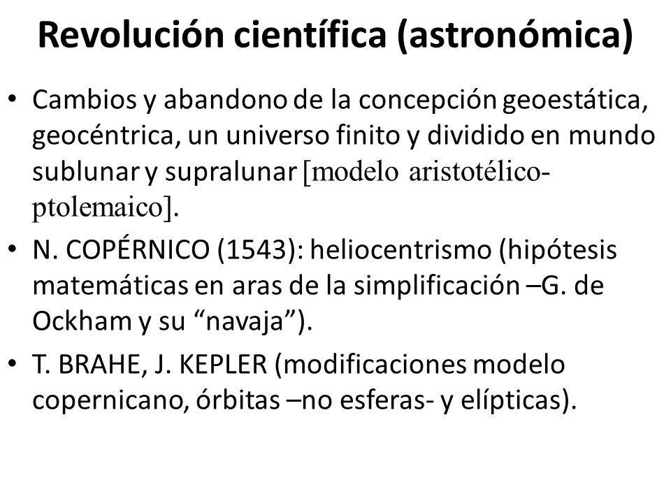 Revolución científica (astronómica) Cambios y abandono de la concepción geoestática, geocéntrica, un universo finito y dividido en mundo sublunar y su