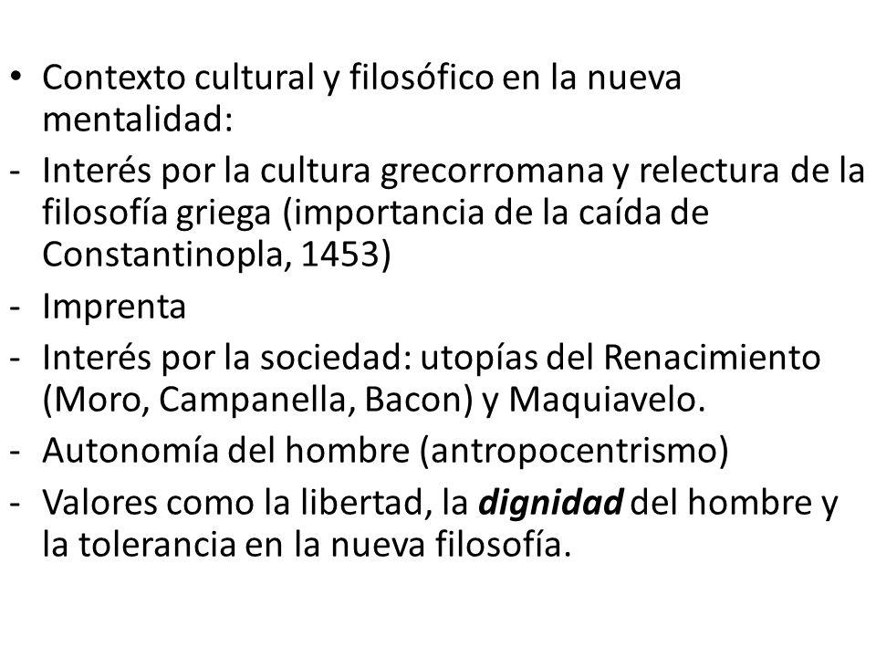 Tres acontecimientos culturales del Renacimiento: Humanismo (dignificación del ser humano a través de la cultura clásica) Reforma (Erasmo, Lutero) Revolución científica y cambio de paradigma en la cosmovisión (Bacon, G.