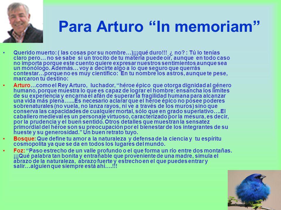 Para Arturo In memoriam Querido muerto: ( las cosas por su nombre…)¡¡¡qué duro!!.