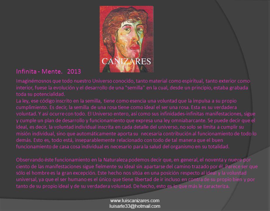 www.luiscanizares.com luisarte33@hotmail.com Imaginémosnos que todo nuestro Universo conocido, tanto material como espiritual, tanto exterior como int
