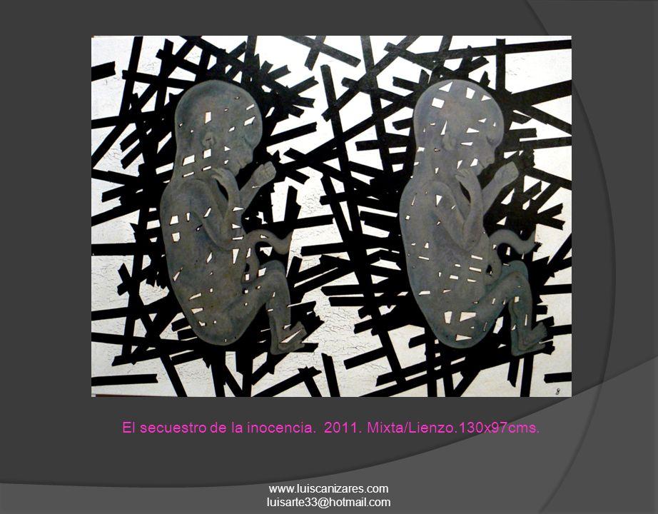El secuestro de la inocencia. 2011. Mixta/Lienzo.130x97cms.