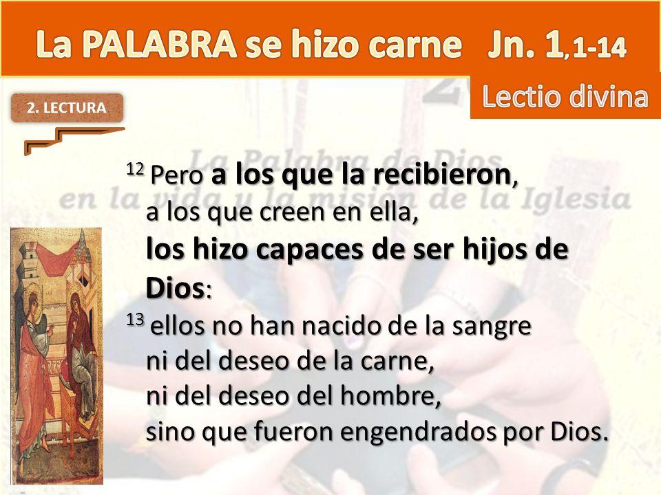 2.LECTURA 14 La Palabra se hizo carne y habitó entre nosotros.