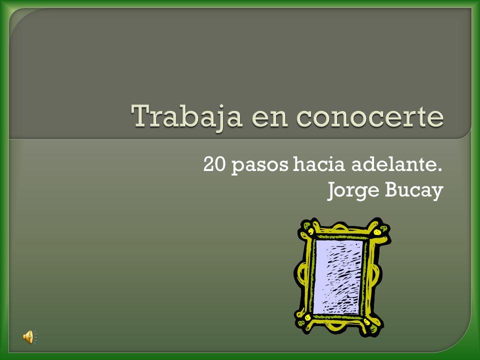 20 pasos hacia adelante. Jorge Bucay