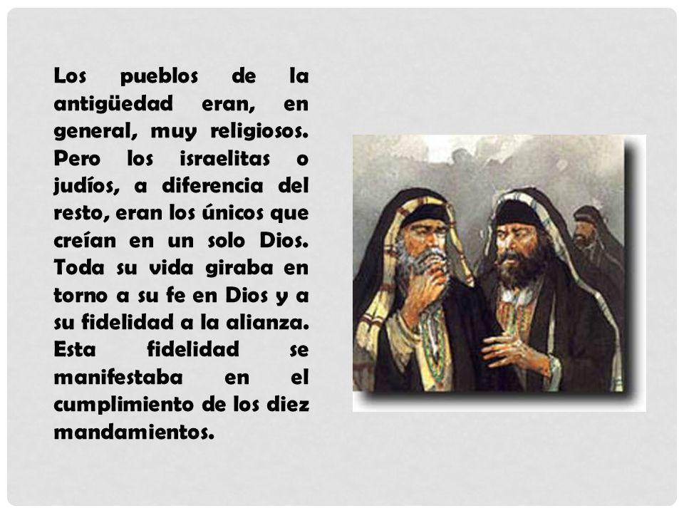Los pueblos de la antigüedad eran, en general, muy religiosos.