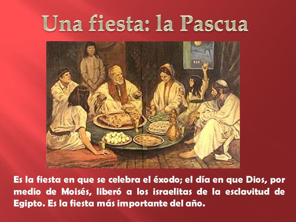 Es la fiesta en que se celebra el éxodo; el día en que Dios, por medio de Moisés, liberó a los israelitas de la esclavitud de Egipto.
