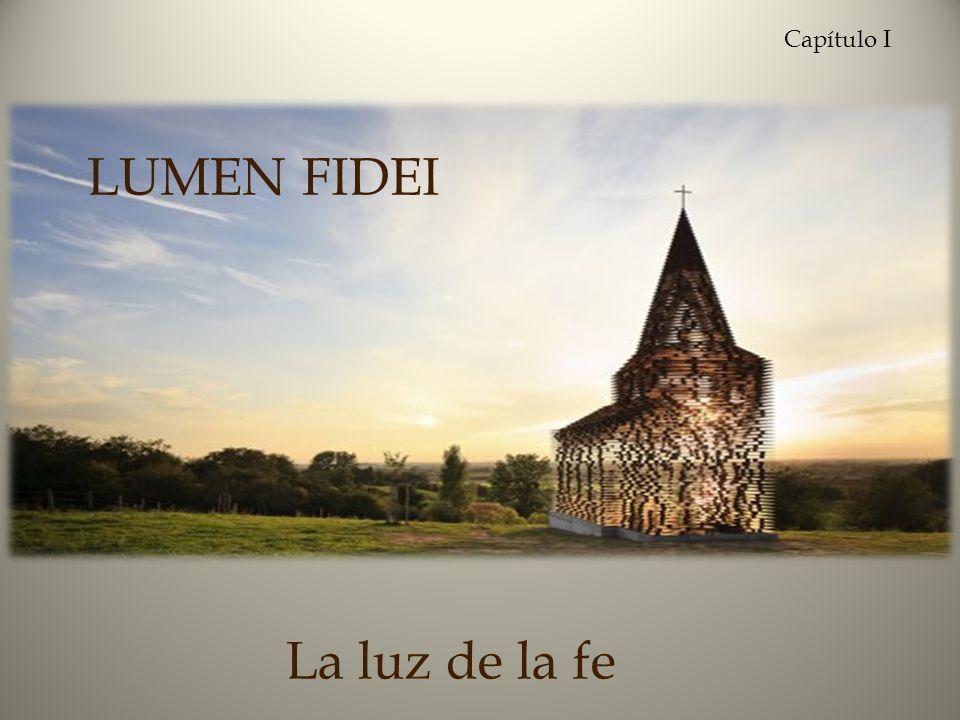 La luz de la fe LUMEN FIDEI Capítulo I