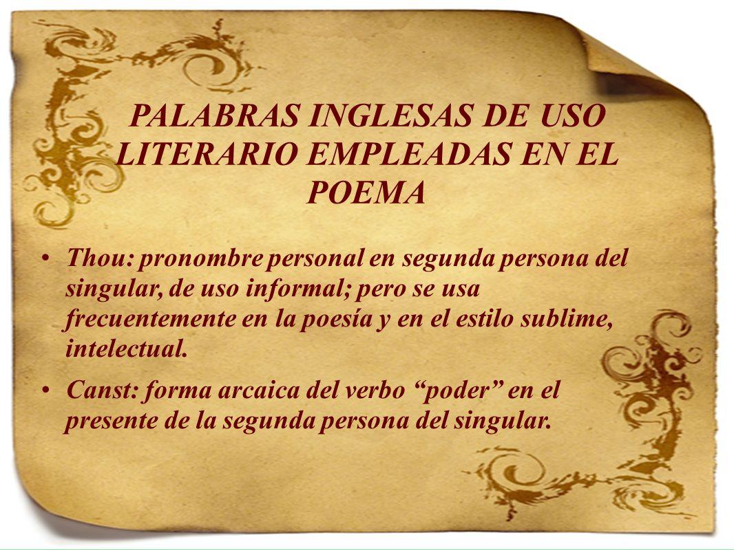 Thou: pronombre personal en segunda persona del singular, de uso informal; pero se usa frecuentemente en la poesía y en el estilo sublime, intelectual.