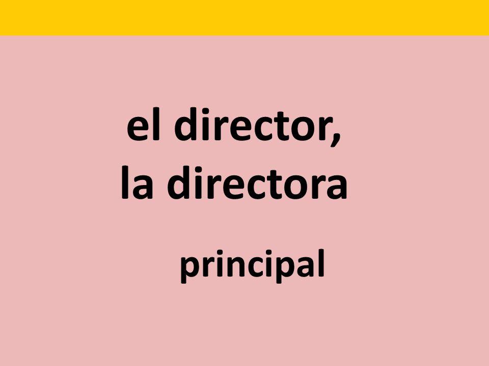 el director, la directora principal
