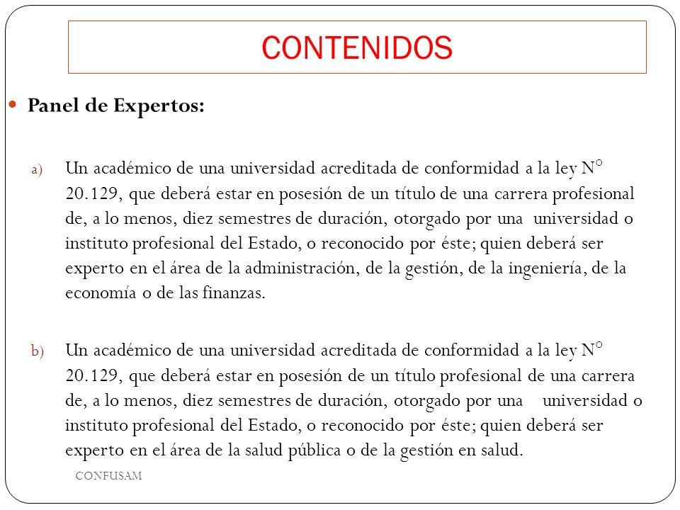 CONTENIDOS Panel de Expertos: a) Un académico de una universidad acreditada de conformidad a la ley N° 20.129, que deberá estar en posesión de un títu