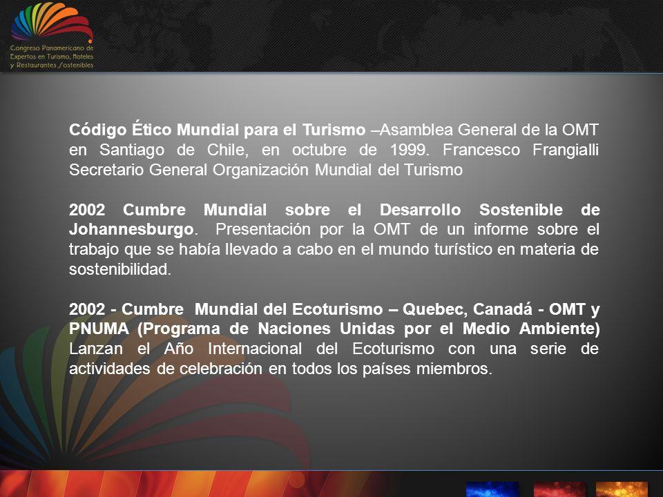 Código Ético Mundial para el Turismo –Asamblea General de la OMT en Santiago de Chile, en octubre de 1999. Francesco Frangialli Secretario General Org