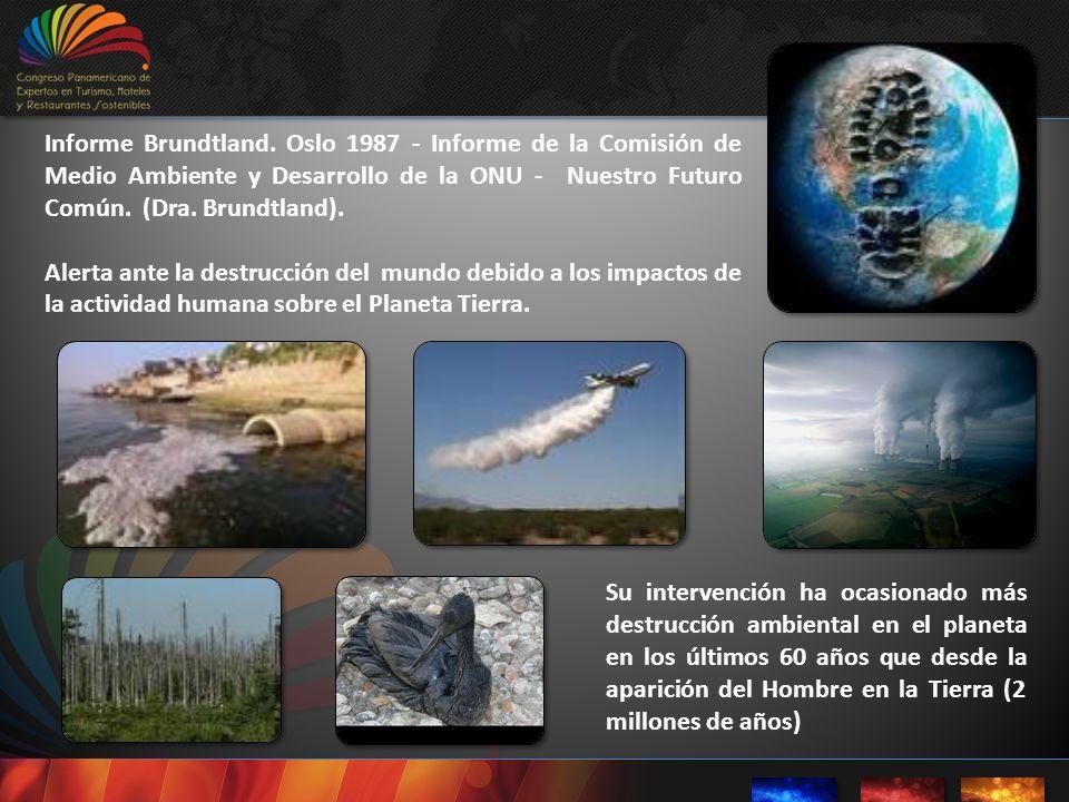 Informe Brundtland. Oslo 1987 - Informe de la Comisión de Medio Ambiente y Desarrollo de la ONU - Nuestro Futuro Común. (Dra. Brundtland). Alerta ante