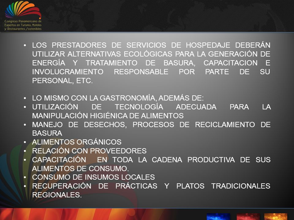 LOS PRESTADORES DE SERVICIOS DE HOSPEDAJE DEBERÁN UTILIZAR ALTERNATIVAS ECOLÓGICAS PARA LA GENERACIÓN DE ENERGÍA Y TRATAMIENTO DE BASURA, CAPACITACION