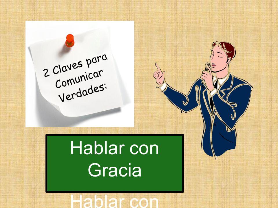 2 Claves para Comunicar Verdades: Hablar con Gracia Hablar con Autoridad