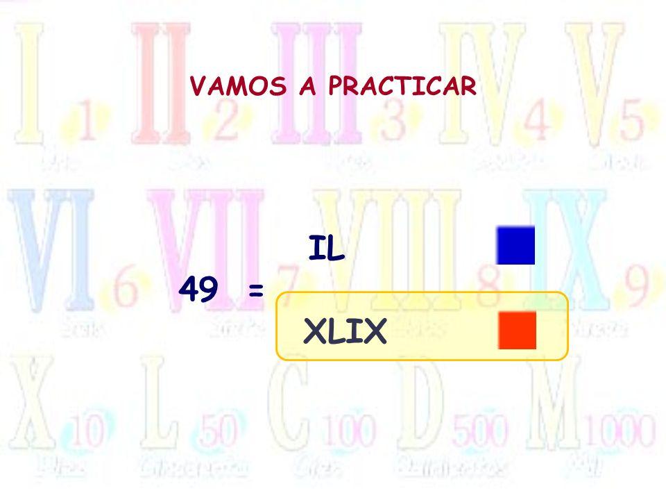 VAMOS A PRACTICAR 49= IL XLIX