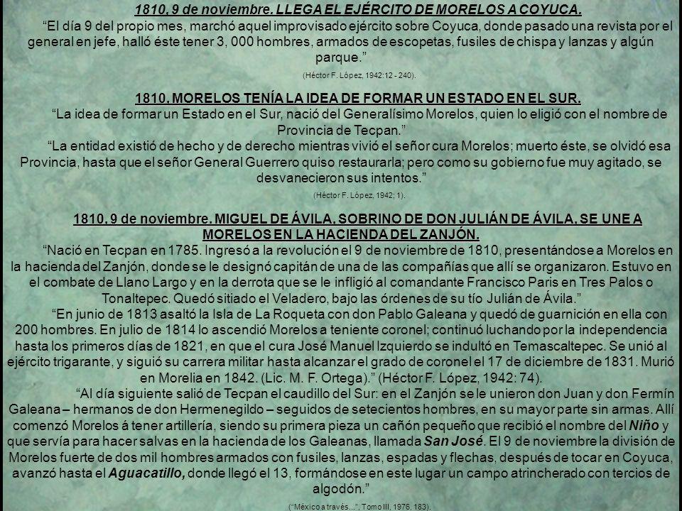 1810, 7 de noviembre. LAS MILICIAS REALISTAS QUE CUSTODIABAN TECPAN, SE UNEN A MORELOS. El pueblo de Tecpan, (hoy ciudad de Galeana), estaba custodiad