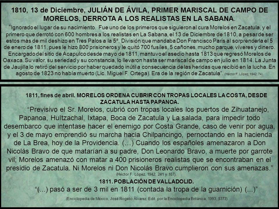 1810, 9 de noviembre. LLEGA EL EJÉRCITO DE MORELOS A COYUCA. El día 9 del propio mes, marchó aquel improvisado ejército sobre Coyuca, donde pasado una
