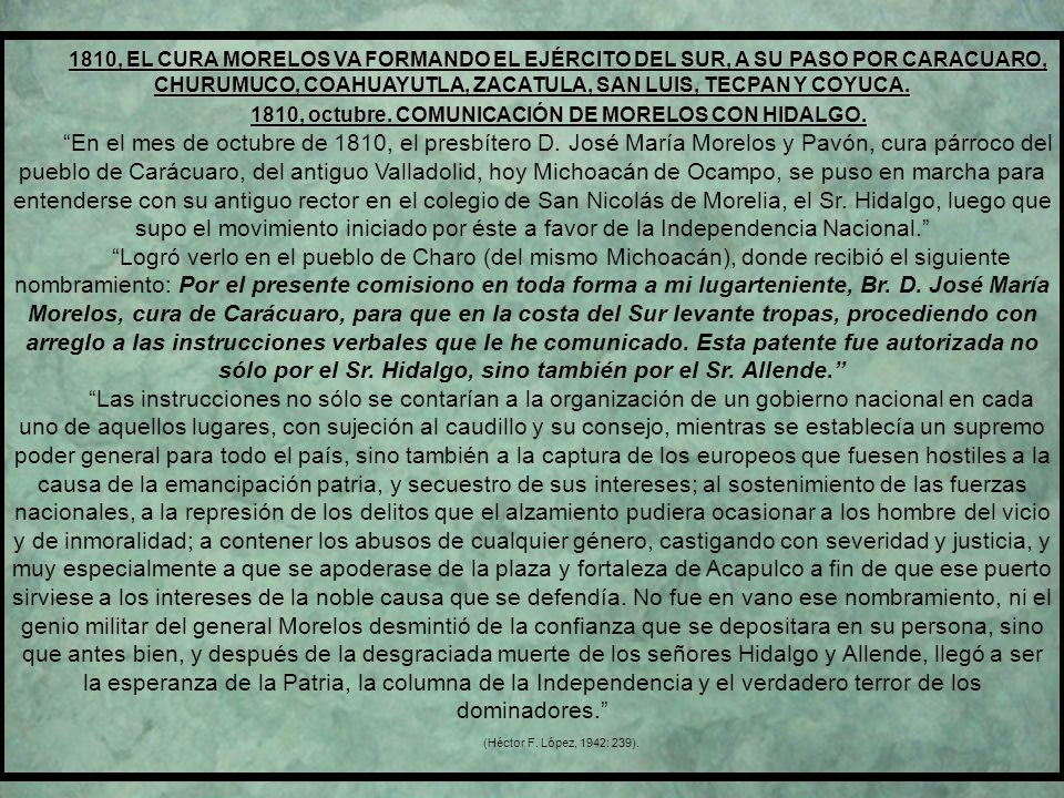 1810, EL CURA MORELOS VA FORMANDO EL EJÉRCITO DEL SUR, A SU PASO POR CARACUARO, CHURUMUCO, COAHUAYUTLA, ZACATULA, SAN LUIS, TECPAN Y COYUCA.
