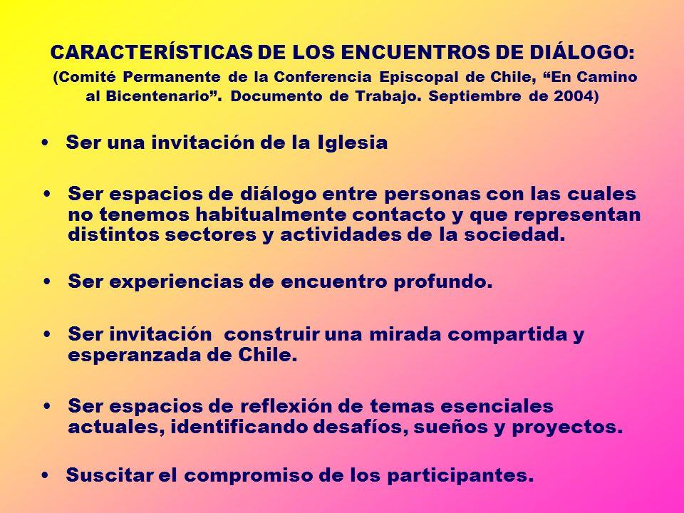CARACTERÍSTICAS DE LOS ENCUENTROS DE DIÁLOGO: (Comité Permanente de la Conferencia Episcopal de Chile, En Camino al Bicentenario. Documento de Trabajo