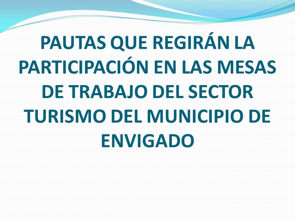 PAUTAS QUE REGIRÁN LA PARTICIPACIÓN EN LAS MESAS DE TRABAJO DEL SECTOR TURISMO DEL MUNICIPIO DE ENVIGADO