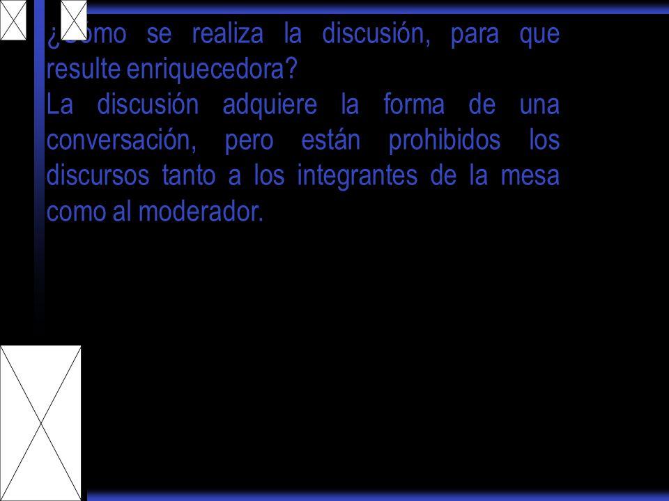 Tareas previas Del moderador - Se reúne con los ponentes - Coordina las actividades - Prepara el plan de discusión De los ponentes - Preparan con anticipación el material que se usará en la mesa redonda