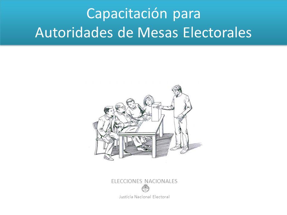 Capacitación para Autoridades de Mesas Electorales ELECCIONES NACIONALES Justicia Nacional Electoral