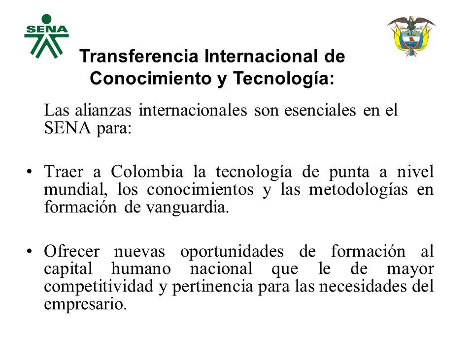 Las alianzas internacionales son esenciales en el SENA para: Traer a Colombia la tecnología de punta a nivel mundial, los conocimientos y las metodologías en formación de vanguardia.