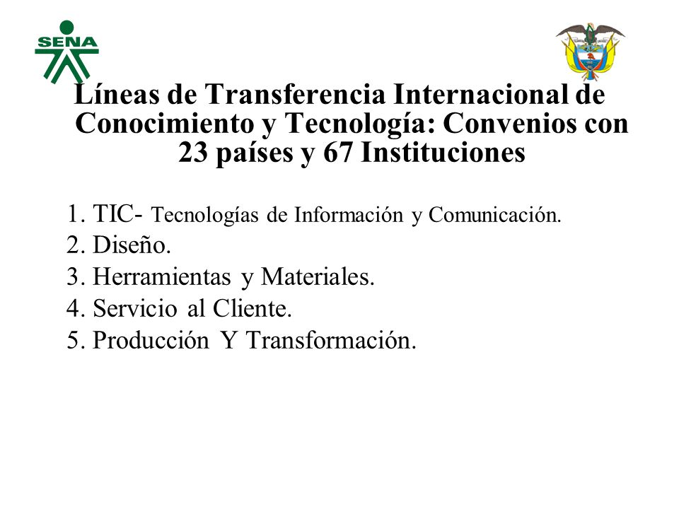 Líneas de Transferencia Internacional de Conocimiento y Tecnología: Convenios con 23 países y 67 Instituciones 1.