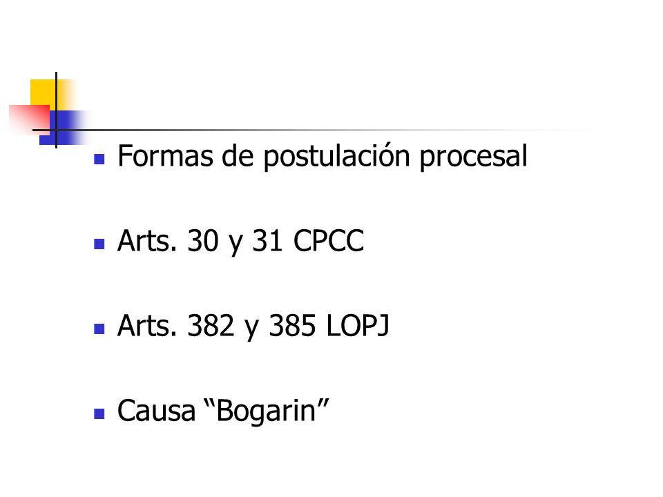 Formas de postulación procesal Arts. 30 y 31 CPCC Arts. 382 y 385 LOPJ Causa Bogarin
