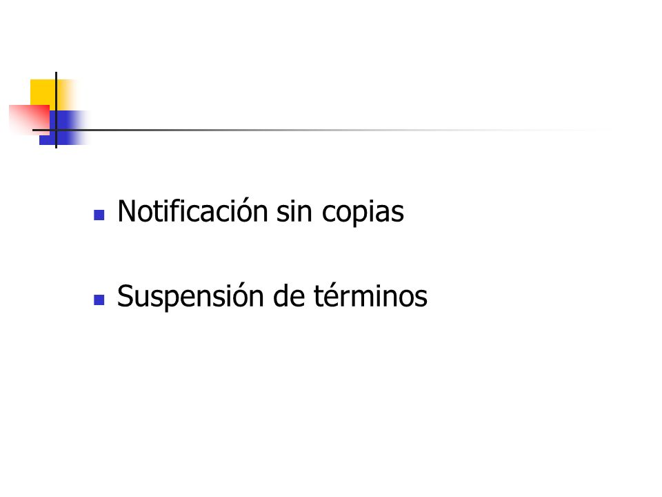 Notificación sin copias Suspensión de términos