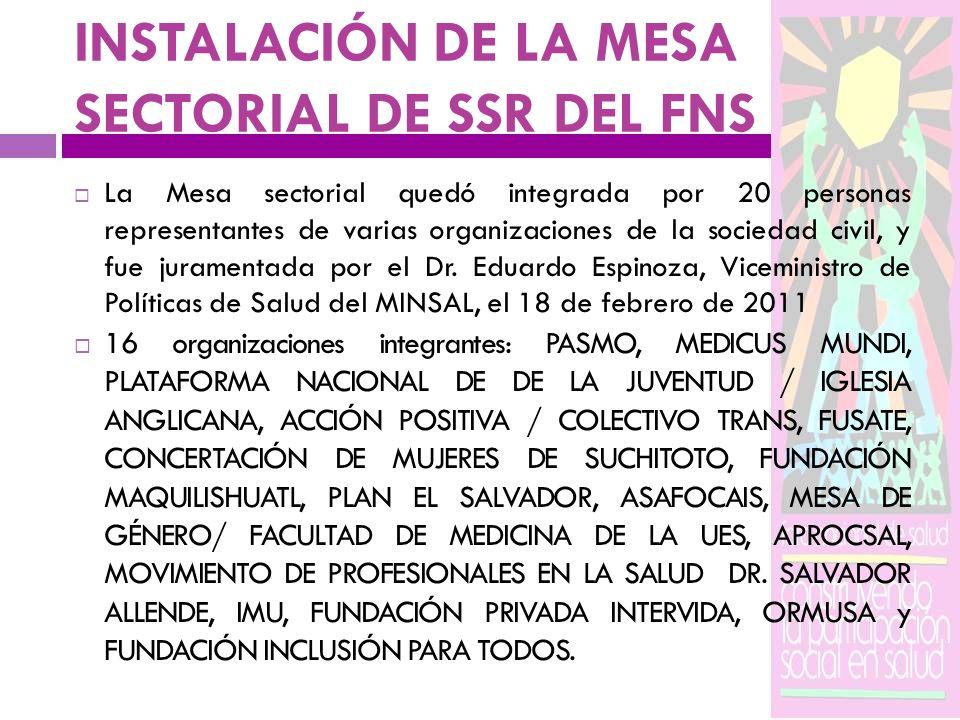 INSTALACIÓN DE LA MESA SECTORIAL DE SSR DEL FNS La Mesa sectorial quedó integrada por 20 personas representantes de varias organizaciones de la socied