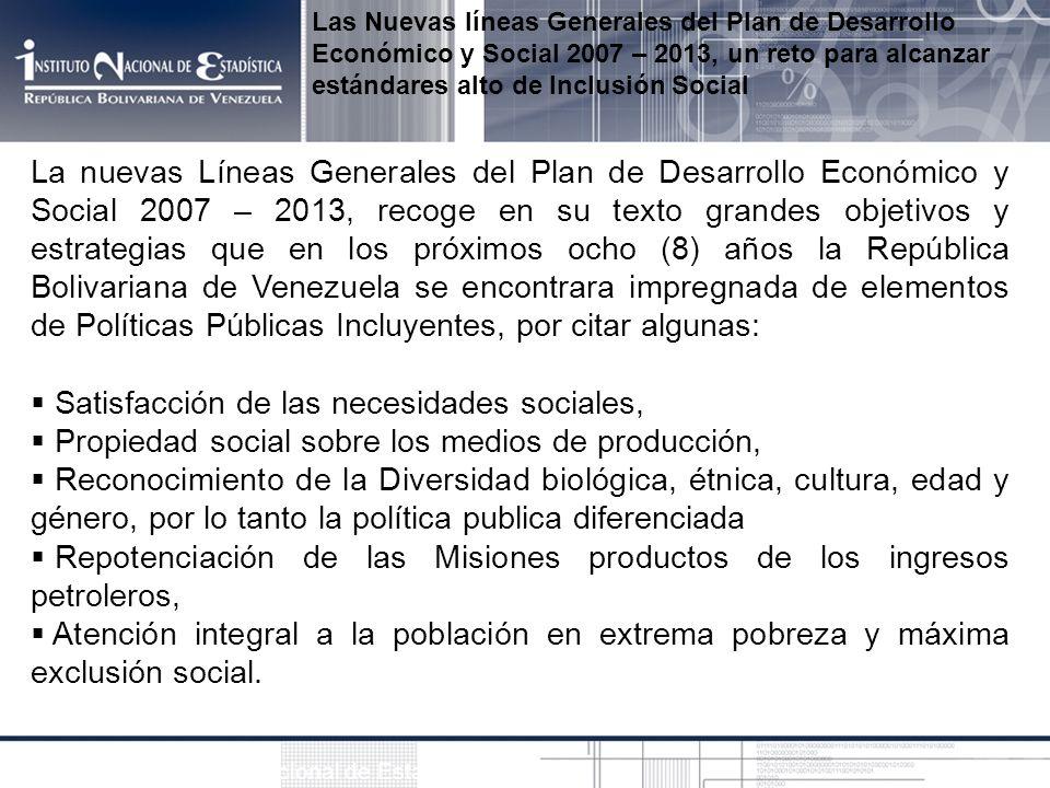 Las Nuevas líneas Generales del Plan de Desarrollo Económico y Social 2007 – 2013, un reto para alcanzar estándares alto de Inclusión Social Fuente: I
