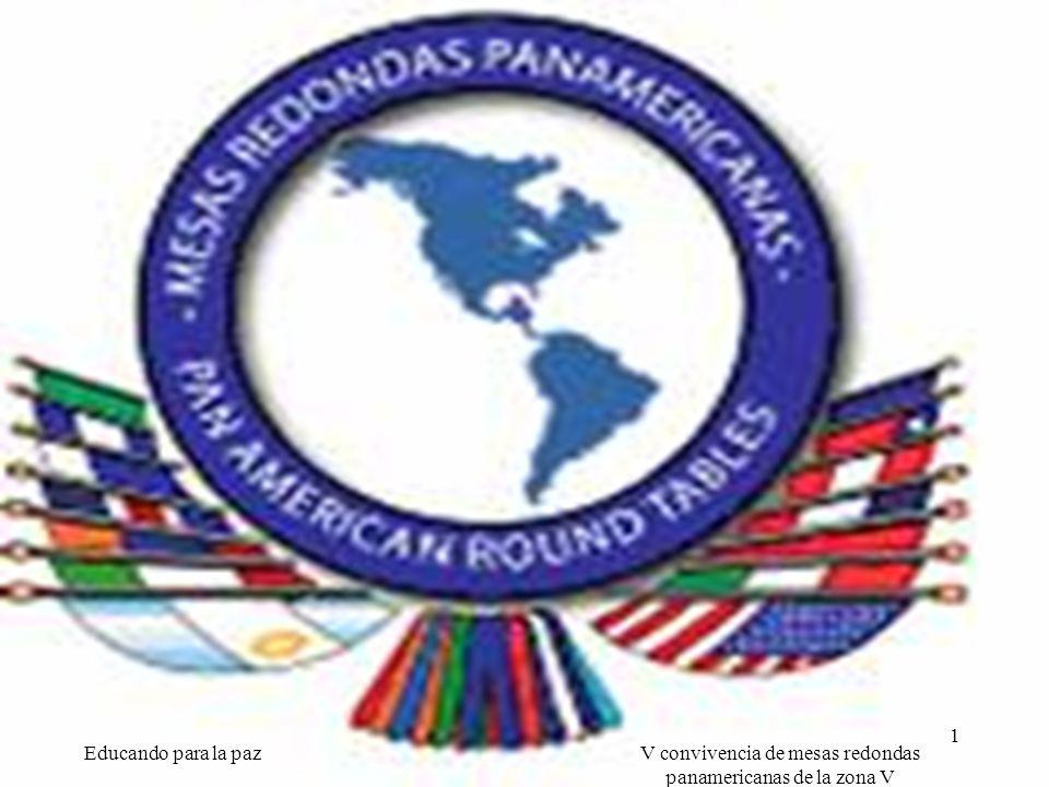 Educando para la paz 1 V convivencia de mesas redondas panamericanas de la zona V